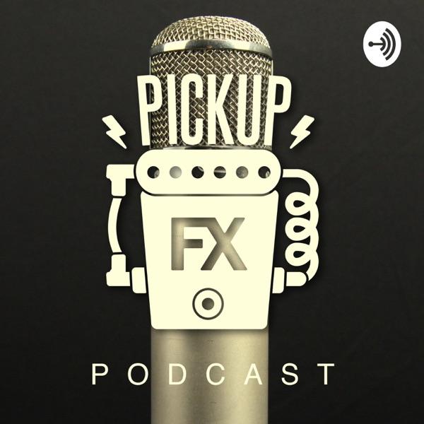 Pickup FX Podcast