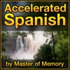 Accelerated Spanish: Learn Spanish online the fastest and best way, by Master of Memory artwork