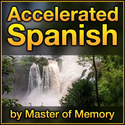 Accelerated Spanish: Learn Spanish online the fastest and best way, by Master of Memory:Timothy Moser:  Spanish coach, mnemonist, language hacker, and accelerated