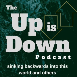 Up is Down Podcast on Apple Podcasts