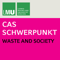 Center for Advanced Studies (CAS) Research Focus Waste and Society (LMU) podcast