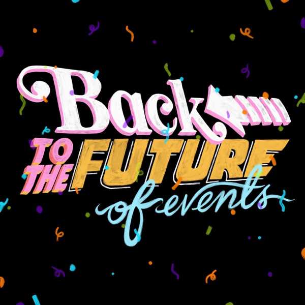 Back to the Future of Events