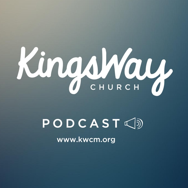 KingsWay Weekly Podcast