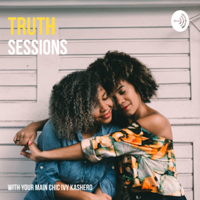 Truth Sessions with Ivy podcast