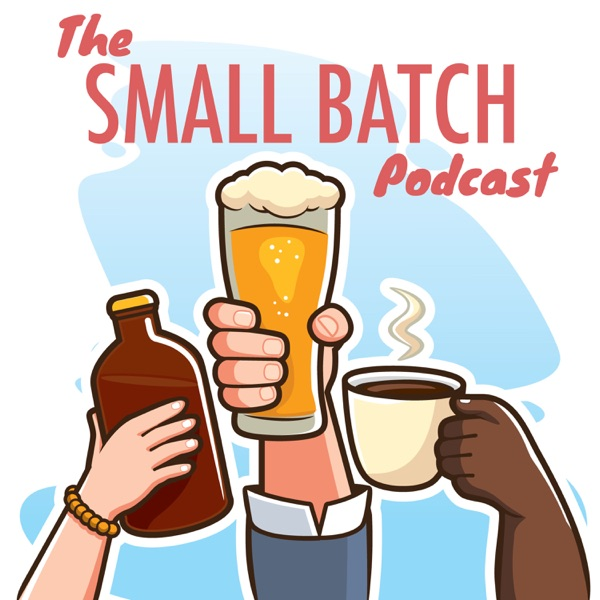 Small Batch Podcast