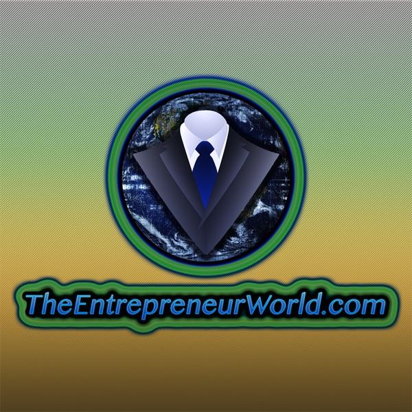 TheEntrepreneurWorld.com Podcast: Be Your Own Boss | Passive Income | Entrepreneurship | Lifestyle | Freedom |