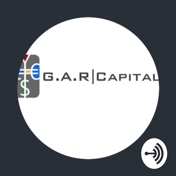 G.A.R Capital Podcast