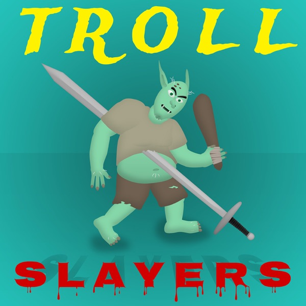 Troll Slayers