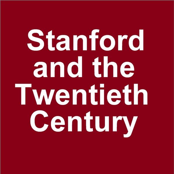 Stanford and the Twentieth Century