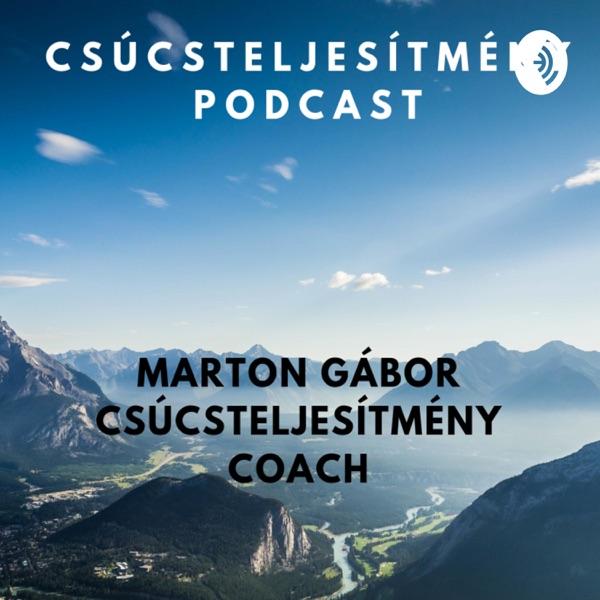 Csúcsteljesítmény - Marton Gábor podcastje