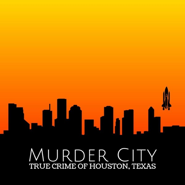 Murder City: True Crime of Houston, Texas
