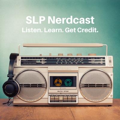 SLP Nerdcast:Kate Grandbois, MS, CCC-SLP, BCBA, LABA; Amy Wonkka, MA, CCC-SLP.