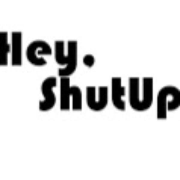 Hey Shut Up