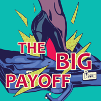 The Big Payoff with Rachel Bellow and Suzanne Muchin podcast