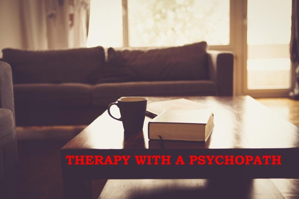 Therapy With A Psychopath