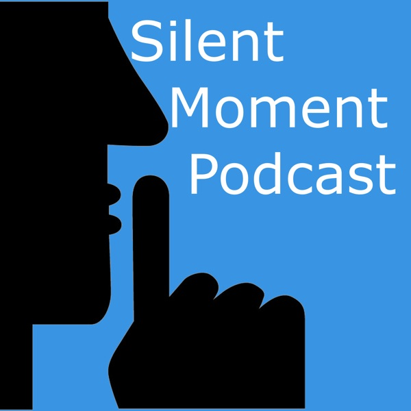 Silent Moment Podcast