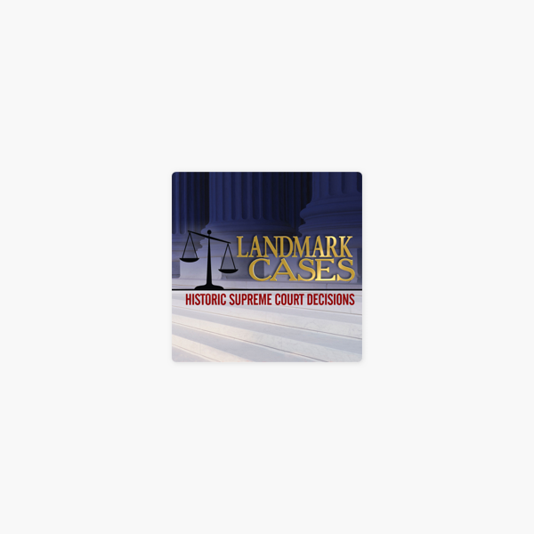"Landmark Cases"" auf Apple Podcasts"