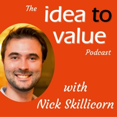 Idea to Value - Creativity and Innovation with Nick Skillicorn