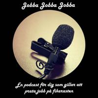 Jobba Jobba Jobba podcast