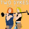 Two Dykes and a Mic Podcast