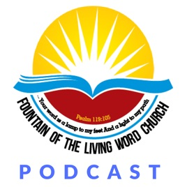 Fountain of the Living Word Church Sermons: the power of
