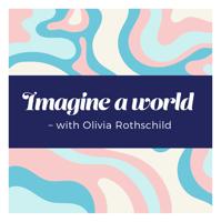 Imagine a World with Olivia podcast