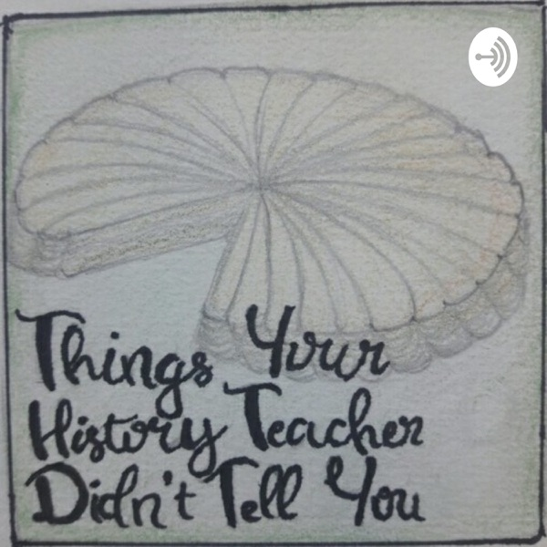 Things Your History Teacher Didn't Tell You