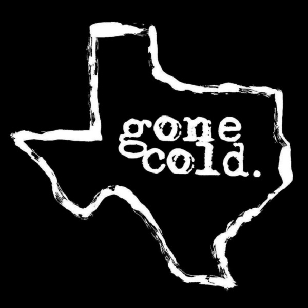 gone cold podcast - texas true crime