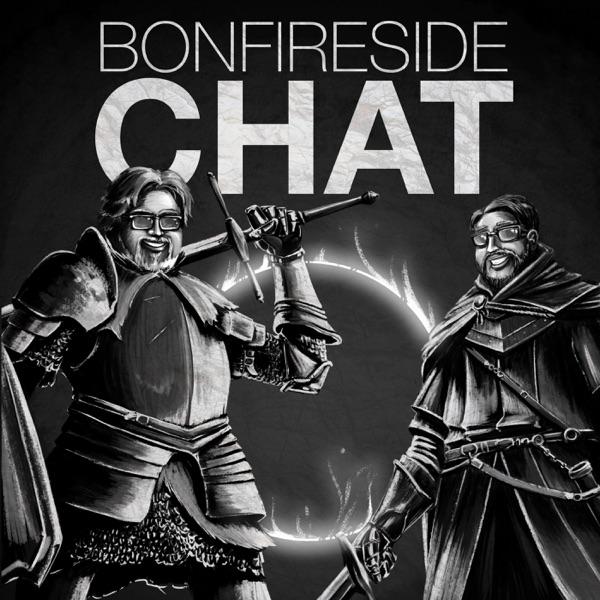 Bonfireside Chat - A Dark Souls and Bloodborne Podcast | Podbay