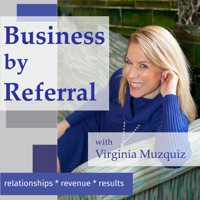 Business by Referral Podcast podcast