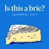 Is This a Brie? artwork