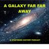 A Galaxy Far Far Away: A Star Wars history podcast