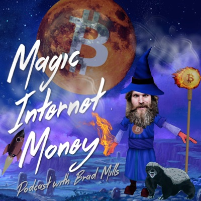 Magic Internet Money - Bitcoin 101 With Brad Mills:Brad Mills