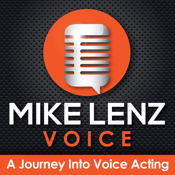 Mike Lenz Voice - A Journey Into Voice Acting | Podbay