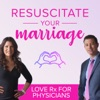 Resuscitate Your Marriage: Love Rx for Physicians