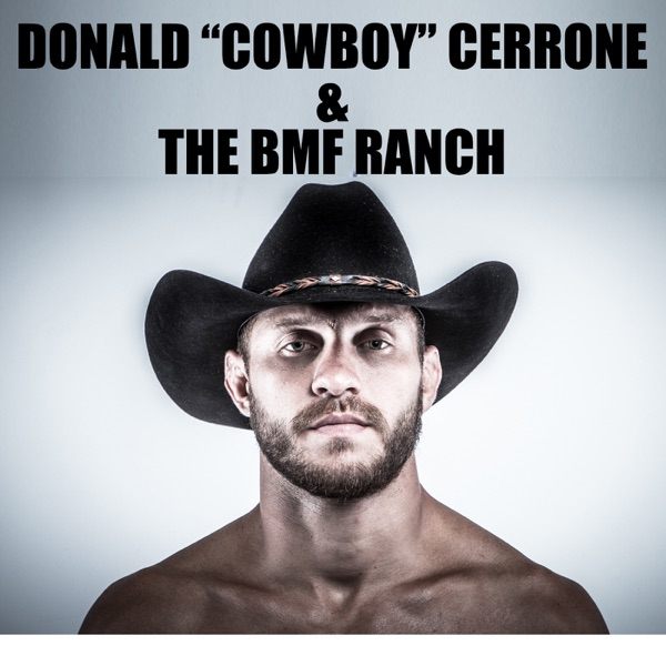 "Donald ""Cowboy"" Cerrone and the BMF Ranch"
