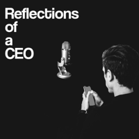 Reflections of a CEO podcast
