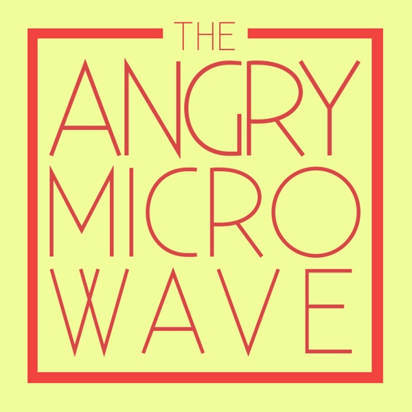 The Angry Microwave
