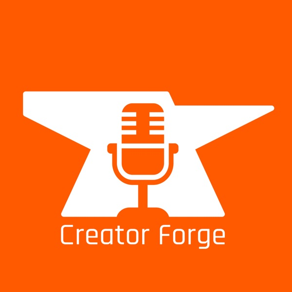 Creator Forge Podcast
