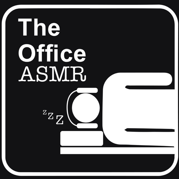 The Office ASMR - A Podcast to Sleep To
