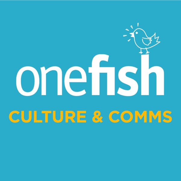 Onefish Culture & Comms: build a high trust, adult-to-adult, high performance workplace culture