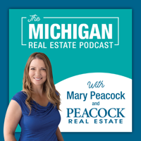 Central Michigan Real Estate Podcast with Mary Peacock podcast