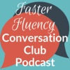 Faster Fluency Conversation Club podcast artwork