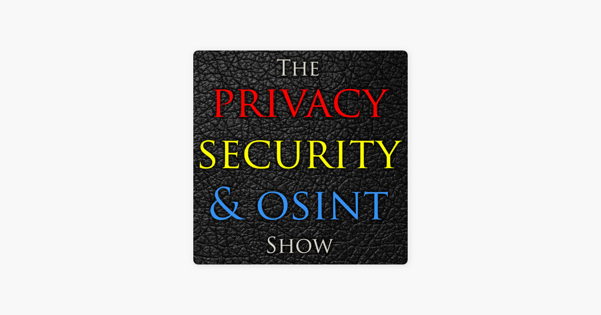 The Privacy, Security, & OSINT Show: 126-A Bad Week for