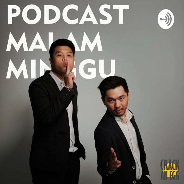 Podcast Malam Minggu with Crack An Egg