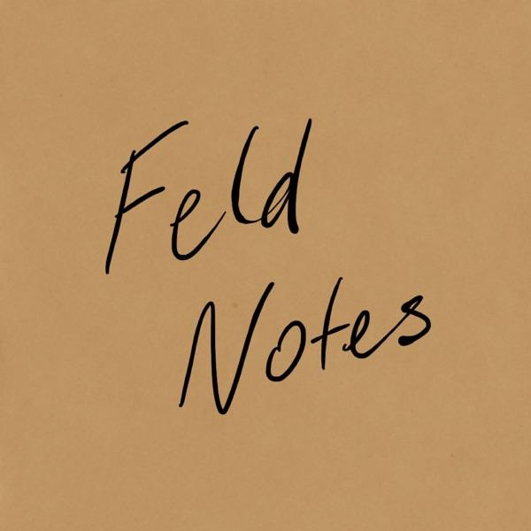 Feld Notes