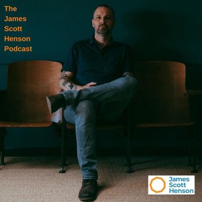 The James Scott Henson Podcast