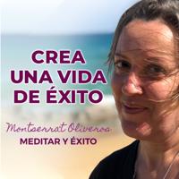 CREA UNA VIDA DE ÉXITO. Podcast de MeditaryÉxito podcast