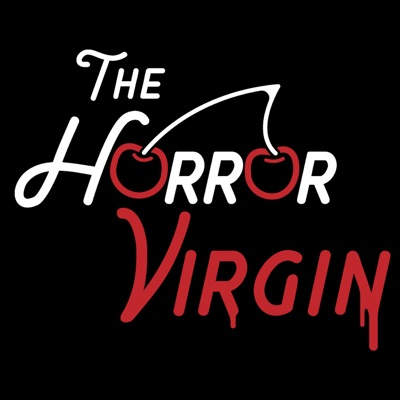 The Horror Virgin:Consequence Podcast Network