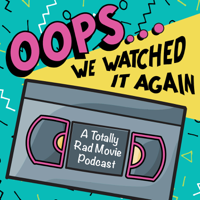 Oops We Watched It Again podcast